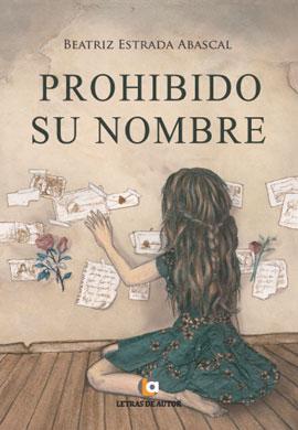 PROHIBIDO SU NOMBRE - Beatriz Estrada - Cómo publicar un